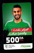 Telecarte Algérie Algerie Carte Prépayée Prepaid Card Mobilis Ryad Mahrez 500Da - Algeria