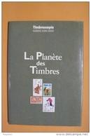 La Planète Des Timbres - Edition Luxe Numérotée - Timbroscopie - Manuales