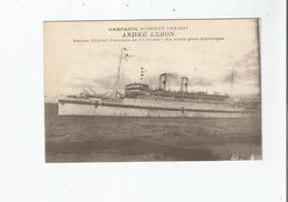 ANDRE LEBON NAVIRE HOPITAL FRANCAIS DE 1 ERE CLASSE . EN ROUTE POUR SALONIQUE . CAMPAGNE D'ORIENT 1914 17 - Weltkrieg 1914-18