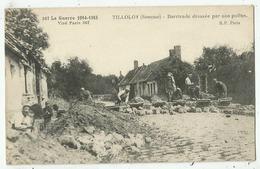 Tilloloy   (80.Somme)  Barricade Dressée Par Nos Poilus - Frankreich