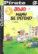 Lot De 2 BD Jojo N° 6-7 - Le Serment D'Amitié, Mamy Se Défend Par Geerts - Collection Pirate (Dupuis) - Jojo