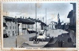 CASTANO PRIMO- PIAZZA UMBERTO I°  1937 - Milano (Milan)