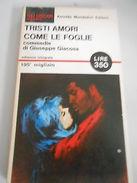 TRISTI AMORI COME LE FOGLIE , COMMEDIE DI GIUSEPPE GIACOSA  OSCAR MONDADORI 1966 - Libros, Revistas, Cómics