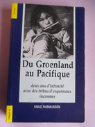 Du Groenland Au Pacific ..knud Rasmussen - Culture