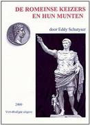 De Romeinse Keizers En Hun Munten, Eddy Schutyser - Sachbücher