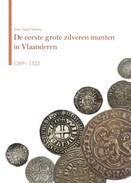 De Eerste Grote Zilveren Munten In Vlaanderen 1269-1322 - Sachbücher