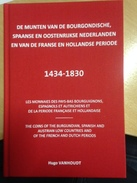 MUNTEN VAN BOURGONDISCHE, SPAANSE OOSTENRIJKSE NEDERLANDEN 1434 1830, Vanhoudt Hugo - Prácticos