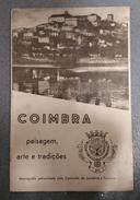 COIMBRA - MONOGRAFIAS - «Paísagem Arte E Tradições» ( Ed.Comissão De Iniciativa E Turismo) - Livres, BD, Revues