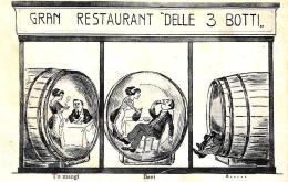 [DC3875] CPA - HUMOR - GRAN RESTAURANT DELLE 3 BOTTI - TU MANGI, BEVI E .... - Non Viaggiata - Old Postcard - Humor