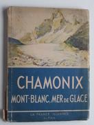 CHAMONIX Mont-Blanc, Mer De Glace La France Illustrée ( ALPINA ) Robert Doré - 1936 !! - Tourisme