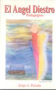 EL ANGEL DIESTRO - JORGE A. PARADA - ILUSTRADO POR EL AUTOR - 64 PAGINAS AÑO 1993 - Fantasy