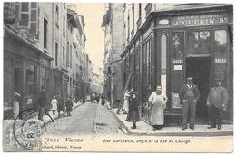 D38 . CPA  .  VIENNE . Rue Marchande  ,angle De La Rue Du College . TB Animation .... - Vienne