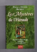 "PAULA  &  OLIVIER  ASTRUC   --  """"  LES  MYSTERES  DE  L ' HERAULT  """"  --  TTBE - Histoire"