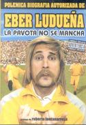 POLEMICA BIOGRAFIA AUTORIZADA DE EBER LUDUEÑA - LA PAVOTA NO SE MANCHA AÑO 2002 LIBRO - Biographies
