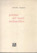 POEMAS DEL HOTEL MELANCOLICO - MAXIMO SIMPSON - DEDICADO Y AUTOGRAFIADO POR EL AUTOR EDICIONES AMISTAD AÑO 1963 - Poetry