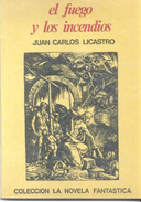 EL FUEGO Y LOS INCENDIOS - LIBRO AUTOR JUAN CARLOS LICASTRO - COLECCION LA NOVELA FANTASTICA AÑO 1979 111 PAGINAS - Fantasy