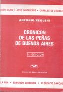 CRONICON DE LAS PEÑAS DE BUENOS AIRES - LIBRO AUTOR ANTONIO REQUENI SEGUNDA EDICION FUNDACION BANCO DE BOSTON - History & Arts