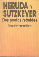 NERUDA Y SUTZKEVER DOS POETAS REBELDES LIBRO AUTOR GREGORIO SAPOZNIKOW AÑO 1987 159 PAGINAS LUGAR EDITORIAL - Poetry