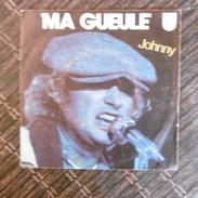 45 TOURS  JOHNNY  HALLYDAY  MA GUEULE  1979  SACEM - Rock