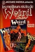 Les Meilleurs Récits De Weird Tales (tome 3 : 1938 - 1942) Présentés Par Sadoul (ISBN 2277119237) - J'ai Lu