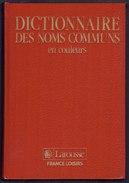Dictionnaire Des Noms Communs En Couleur LAROUSSE / BELGIQUE LOISRS 1988  (4310) - Dictionnaires
