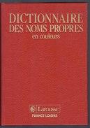 Dictionnaire Des Noms Propres En Couleur LAROUSSE / BELGIQUE LOISRS 1988  (4311) - Dictionnaires