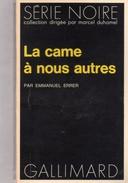 """SERIE  NOIRE  N°  1687   --  EMMANUEL  ERRER   --  """"""""  LA  CAME  A  NOUS  AUTRES  """"""""  --   1974  --   BEG  .... - Série Noire"""