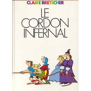 Le Cordon Infernal De Claire Brétecher. - Brétecher