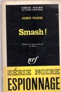 """SERIE  NOIRE  ESPIONNAGE  N°  1117   -- JOHN  TIGER  --  """"""""  SMASH  !  """"""""  --   1967  --   BEG  .... - Série Noire"""