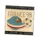 Pin´s Football Toute La France Veut La Coupe Du Monde 98 - Football