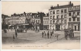 Cambrai - Les Hôtels Et La Place Aux Bois - Estaminet Prouveur - Carrossier Cuvellier - Café De Bretagne - Cambrai