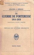 GUERRE DE FORTERESSE 1914 1918 PAR COLONEL REBOLD FORTIFICATION SIEGE - 1914-18