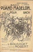 Partition  Quand Madelon  Polis, Bach Dessin Pousthomis L Bousquet, C Robert - Partitions Musicales Anciennes