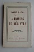 A Travers Le Désastre - Jacques Maritain / Collection Voix De France - 1901-1940