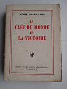 André Cheradame - La Clef Du Monde Et La Victoire / Ed De La Maison Francaise - New-York - 1901-1940