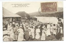 GUADELOUPE.. La Guadeloupe Illustrée. TROIS RIVIERES. Le Marché Au Bord De Mer - Otros