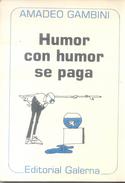 HUMOR CON HUMOR SE PAGA LIBRO AUTOR AMADEO GAMBINI EDITORIAL GALERNA AÑO 1989 127 PAGINAS - Humor