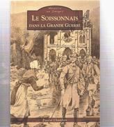 SOISSONNAIS DANS GRANDE GUERRE 1914 1918 SOISSONS COMBAT OCCUPATION SIEGE AISNE - 1914-18