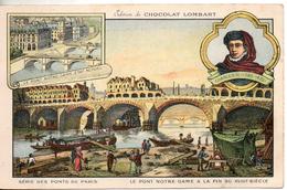 Chocolat Lombart. Les Pont De Paris. Le Pont Notre Dame à La Fi Du XVIIIe S. Format CPA - Lombart