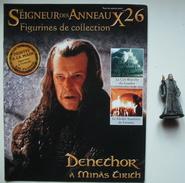 Figurine Le Seigneur Des Anneaux N°26 / DENETHOR A MINAS TIRITH - Lord Of The Rings