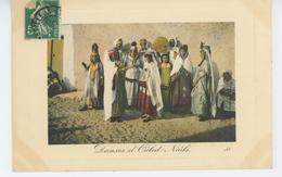 ETHNIQUES ET CULTURES - AFRIQUE DU NORD - ALGERIE - SCENES ET TYPES - Danses D' OULED NAILS - Afrika