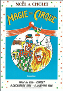 """49 - CHOLET - T.Belle Affiche 14.8 Cm X 21 Cm """" Magie Du Cirque """" Noêl à Cholet - 9/12/85-05/01/86 - Noël"""