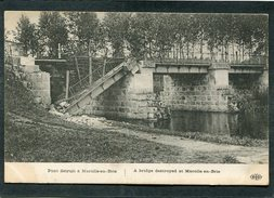 CPA - Pont Détruit à MAROLLE EN BRIE - Guerre 1914-18