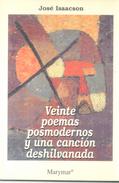 VEINTE POEMAS POSMODERNOS Y UNA CANCION DESHILVANADA LIBRO AUTOR JOSE ISAACSON EDITORIAL MARYMAR AÑO 2000 64 PAGINAS - Poetry