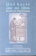 QUE HACER CON MI LIBRO LIBRO DE JOSE LUIS TRENTI ROCAMORA SEPTIMA EDICION EDITORIAL DUNKEN AÑO 2000 80 PAGINAS AGOTADO R - Livres, BD, Revues