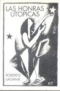 LAS HONRAS UTOPICAS LIBRO AUTOR ROBERTO LAGANA EDICIONES ULTIMO REINO AÑO 1996 75 PAGINAS POESIA POETRY - Poetry
