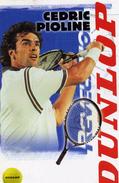 SPORTS /  TENNIS   L 51   /  CEDRIC  PIOLINE  CPM / CPSM  10 X 15  DOS  PUB - Tennis