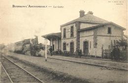03 - BOURBON-l'ARCHAMBAULT  -  La Gare - Bourbon L'Archambault