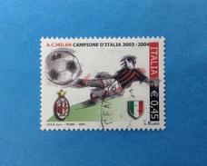 2004 ITALIA FRANCOBOLLO USATO STAMP USED - CALCIO MILAN CAMPIONE D'ITALIA - - 6. 1946-.. Repubblica