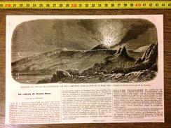 GRAVURE 1860 LE VOLCAN DE SAINTE ROSE ILE DE LA REUNION DE ROUSSIN - Old Paper